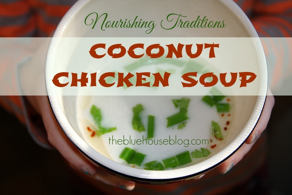 {Nourishing Traditions} Coconut Chicken Soup.